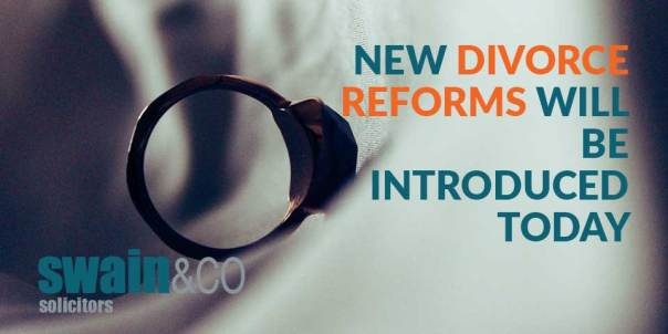 New divorce reforms will be introduced today   Family Law Legal Advice   Swain & Co Solicitors