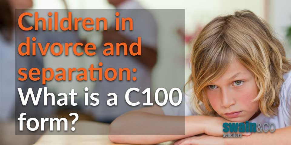 Children in divorce and separation: What is a C100 form?