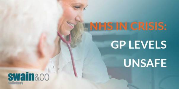 NHS in crisis: GP levels unsafe | Medical Negligence Solicitors | Swain & Co Solicitors