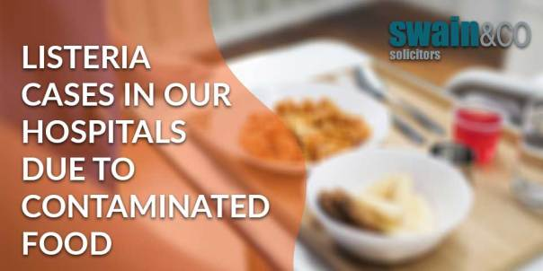 Listeria in our hospitals | Personal Injury Lawyers and Solicitors | Swain & Co Solicitors