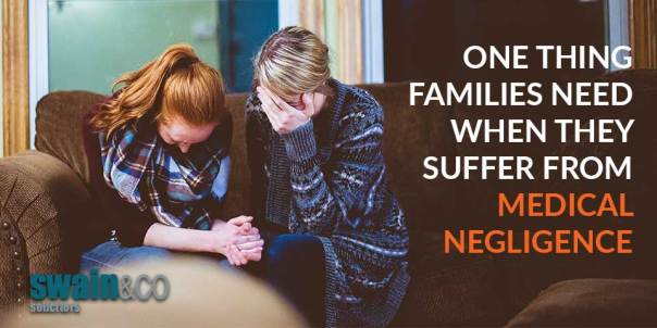 One thing families need when they suffer from medical negligence   Clinical Negligence Lawyers   Swain & Co Solicitors