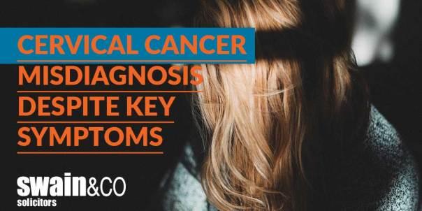 Cervical cancer misdiagnosis despite key symptoms | Medical Negligence Solicitors | Swain & Co Solicitors