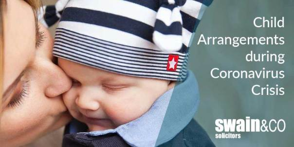 Child Arrangements during Coronavirus Crisis | Family Law Legal Advice | Swain & Co Solicitors