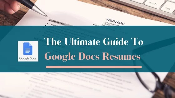 Guide to Google Docs Resumes: Simple Resume Format Tips and Tricks