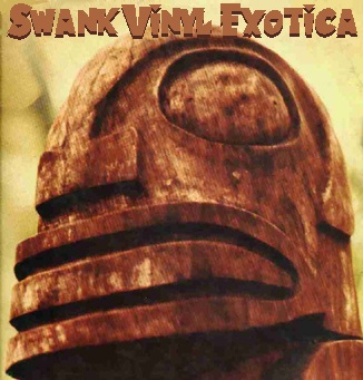 The Swank Vinyl Exotica CD 32 Tracks of vintage vinyl for your tiki bar soundtrack. From Werner Muller to Charles Mauu and many points in between.
