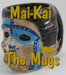 Mai-Kai: The Mugs