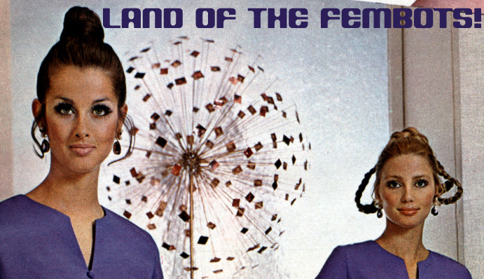 Land of the Fembots
