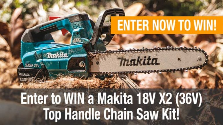 Makita 18V X2 LXT 14 Top Handle Chain Saw Giveaway