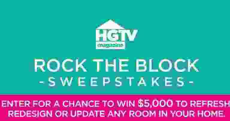 HGTV Magazine Rock The Block Home Renovation Sweepstakes