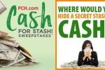 PCH Secret Cash Stash Sweepstakes – Win Cash Prizes