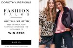 Dorothy Perkins Customer Feedback Survey - Win Gift Card