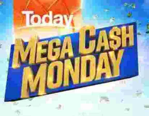 Today Show Mega Cash Monday Contest - Win Cash Prizes