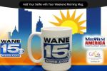 WANE Weekend Morning Mug Contest – Win Prize