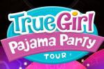 True Girl Pajama Party Tickets Contest - Win Tickets