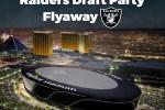 Raiders Draft Party Flyaway Sweepstakes - Win Trip