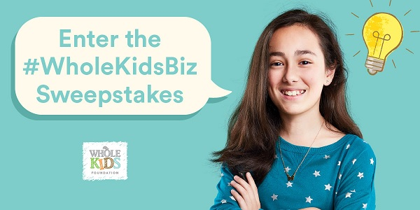 Whole Kids Foundation Young Entrepreneurs Sweepstakes