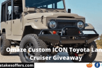 Omaze Custom ICON Toyota Land Cruiser Giveaway