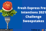 Fresh Express Fresh Intentions 2021 Challenge Sweepstakes