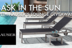 Bask In The Sun With Hauser's Lounge Giveaway