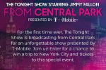 The Tonight Show and T-Mobile From Central Park Sweepstakes