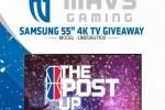 Mavs Gaming Samsung 55″ 4K TV Giveaway