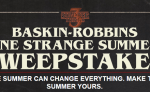 Baskin-Robbins One Strange Summer Sweepstakes
