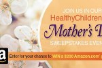 Healthy Children Mother's Day Sweepstakes