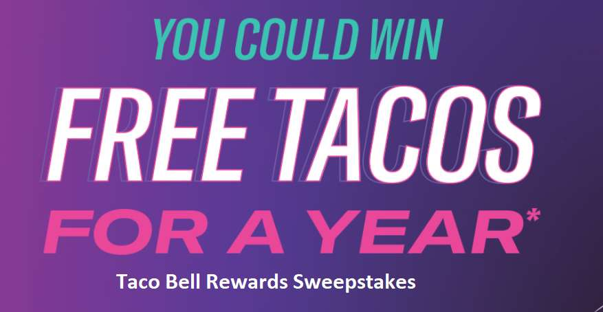 Taco Bell Rewards Sweepstakes
