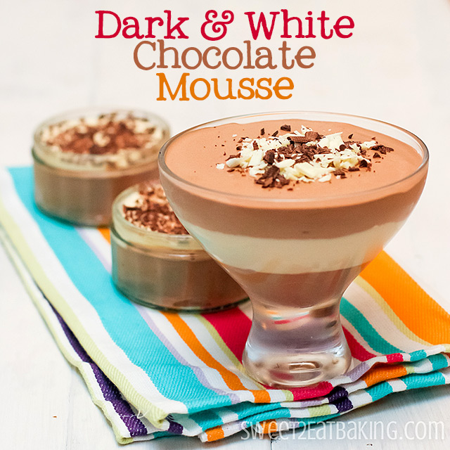 Dark and White Chocolate Mousse Parfaits by Sweet2EatBaking.com