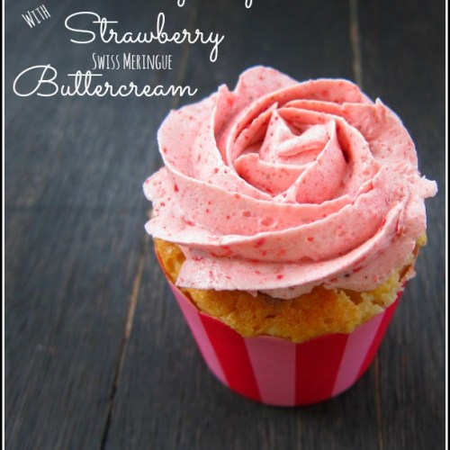Strawberry Cupcakes with Strawberry Swiss Meringue Buttercream Frosting