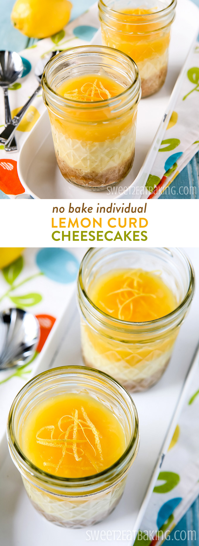 No Bake Individual Lemon Curd Cheesecakes Recipe by Sweet2EatBaking.com | These individual Lemon Curd Cheesecakes are so quick and easy to make. And can be made in around 5 minutes (excluding chilling time). Lemon curd cheesecakes are absolutely perfect for a refreshing treat this summer.
