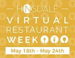 Hinsdale Virtual Restaurant Week 5/18- 5/24