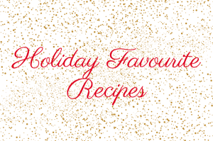 Holiday Favourite Recipes