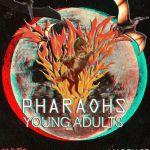 Pharaohs and Young Adults