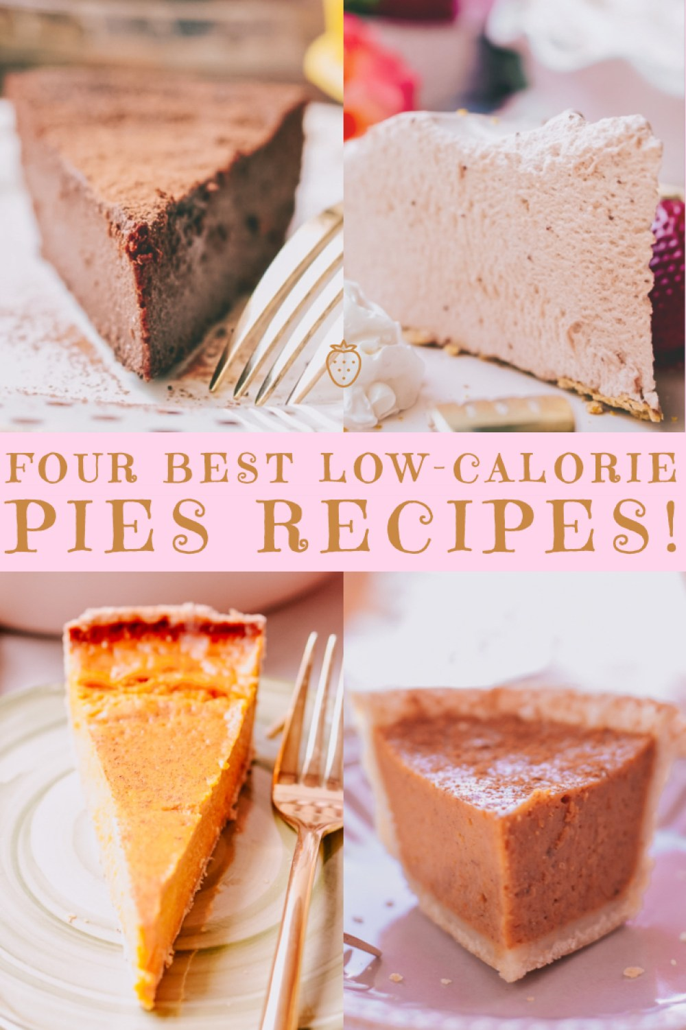FOUR BEST LOW-CALORIE PIES RECIPES FOR THE PIE DAY!