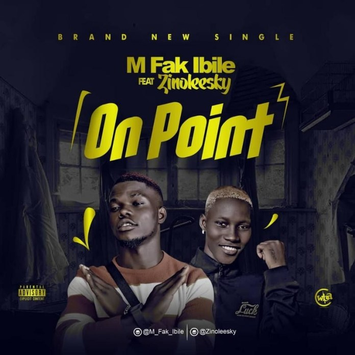 Sweetloaded IMG-20190319-WA0037 Music : M fak- On Point  ft Zino(Prod by Snowz Beat) Music trending