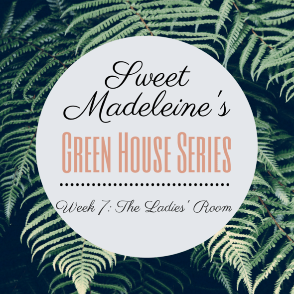 Green House Week7: The Ladies Room - SweetMadeleine.ca