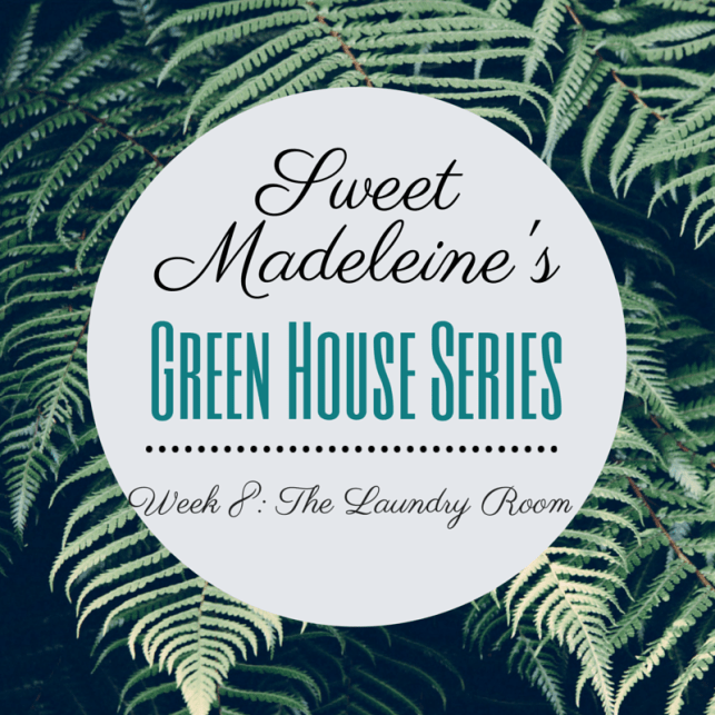 Sweet Madeleine's Green House Week 8: The Laundry Room