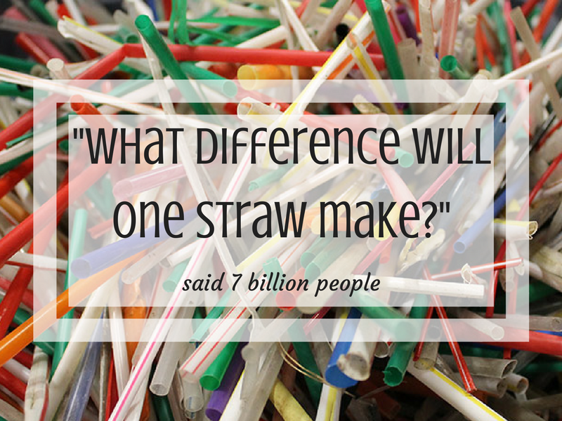 Pile of plastic straws with text overlay what difference will one straw make said 7 billion people