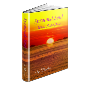 """Sprouted Soul: Whole-Souled Poems"" by Doobie is an inspiring book filled with love"
