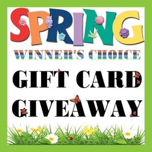 Spring Winner's Choice Gift Card Giveaway Ends 3/20/17