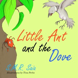 Little Ant and the Dove - Moral - One Good Turn Deserves Another - Little Ant Books Book 5