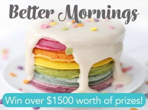 $1500 Better Mornings Sweepstakes Ends 10/9/17
