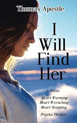 Death Row Psycho Thriller: I Will Find Her by Thomas Apostle