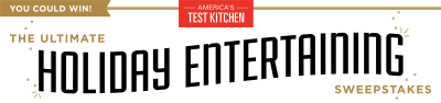 $10K America's Test Kitchen Ultimate Holiday Entertaining Sweepstakes Ends 12/13/17