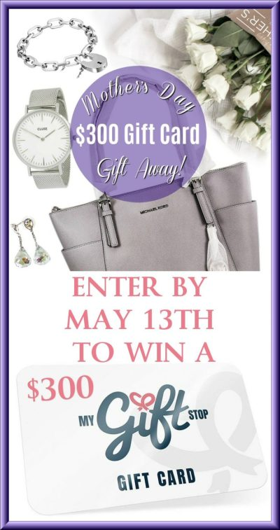 MOTHER'S DAY GIFT AWAY The Gift Stop 300 Gift Card Giveaway PIN Image