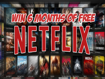 Win 6 Months of Free Netflix (Open Worldwide) Giveaway Ends 5/ 31