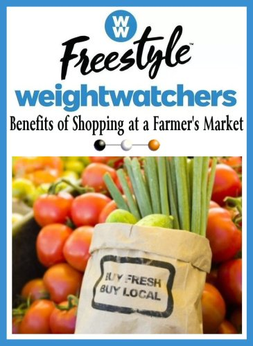 Benefits of Shopping at a Farmer's Market #Shopping #Healthy #WWFreestyle #Weight #WeightLoss #HealthyEating #Diet #Dieting #Food