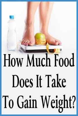 How Much Food Does It Take To Gain Weight?