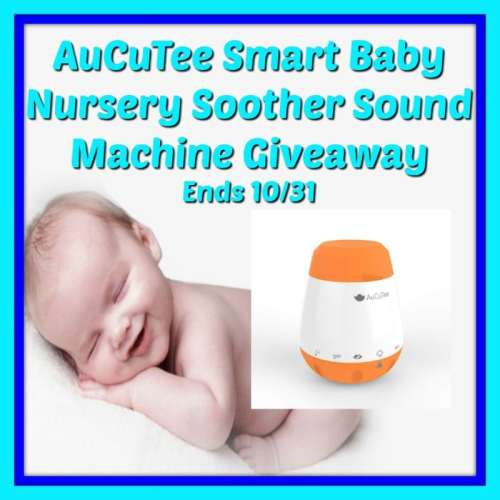AuCuTee Smart Baby Soothing Sound Machine Fall Giveaway Ends 10/31